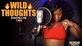 DJ Khaled - Wild Thoughts T.Mix @3DNATEE [Morning Exercise 011]