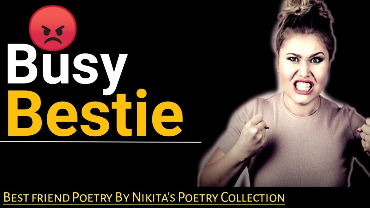 Busy Bestie 😡 | Bestie Poetry | Best Friend Poetry | Whatsapp Status | Nikita's Poetry Collection