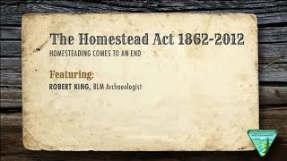 The Homestead Act - Homesteading Comes to an End