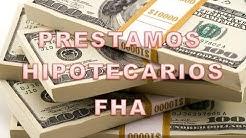 Prestamos Hipotecarios (FHA)