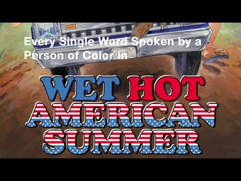 """Every Single Word Spoken by a Person of Color in """"Wet Hot American Summer"""" (Film)"""