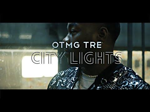 OTMG Tre - City Lights (Music Video)