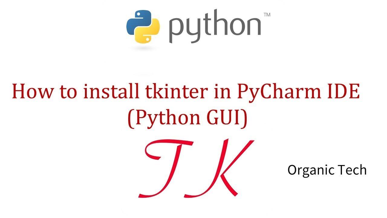 2 Install Tkinter in PyCharm IDE(Python GUI)