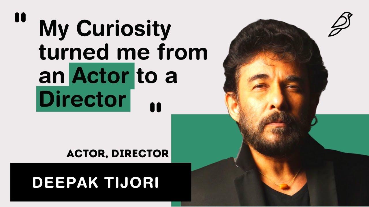 How an Actor turns into a Director: Deepak Tijori shares his Journey