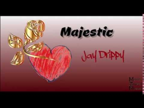 Majestic Jay Drippy [Official Audio]