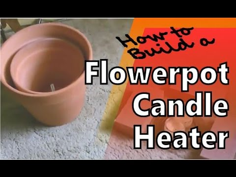 DIY Clay Pot Heater Make a Cheap Homemade Heater with Flower Pots and Candles - YouTube & DIY Clay Pot Heater: Make a Cheap Homemade Heater with Flower Pots ...