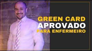 ENFERMEIRO E A SURPRESA DA APROVAÇÃO DO SEU EB2/GREEN CARD