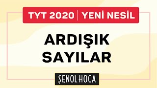 ARDIŞIK SAYILAR / ŞENOL HOCA