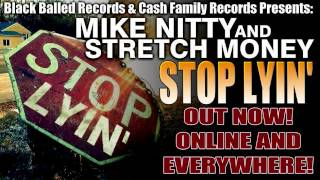 "Mike Nitty & Stretch Money - ""Stop Lyin"" (Exclusive)"