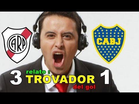 River Plate vs Boca Juniors 3-1 - Relato del Trovador del Gol !! 🇨🇱 👏🏼👏🏼