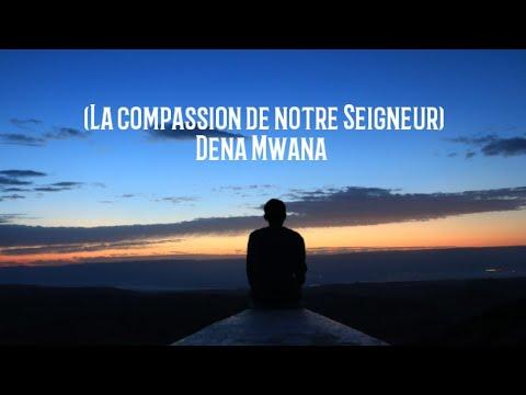 La compassion de notre Seigneur  petit message accompagné d'un chant de  Dena Mwana