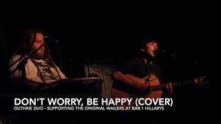 Don't Worry, Be Happy (Bobby McFerrin Cover) - Live at Bar 1, Supporting The Original Wailers