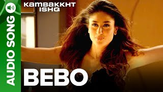 Bebo   Full Audio Song   Kambakkht Ishq   Akshay Kumar, Kareena Kapoor
