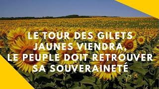 «...le tour des gilets jaunes viendra, le peuple doit retrouver sa souveraineté...»