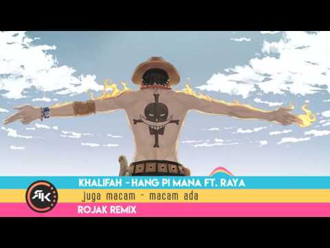 Hang pi mana ft Hang pi Raya (remix) ...