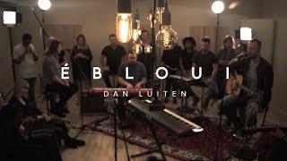 Ébloui - Dan Luiten / ÉBLOUI