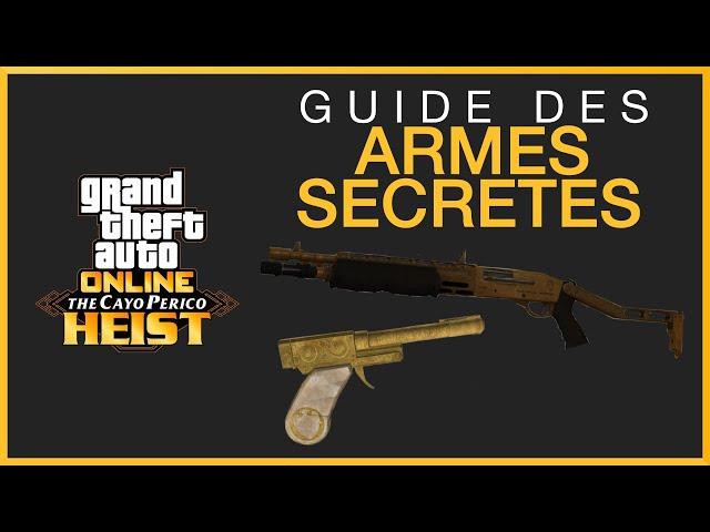 [Guide] Trouver les armes secrètes du braquage de Cayo Perico - GTA Online