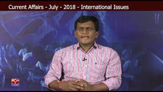 T-SAT || Current  Affairs - July 2018 - International Issues  || Mahipal Reddy