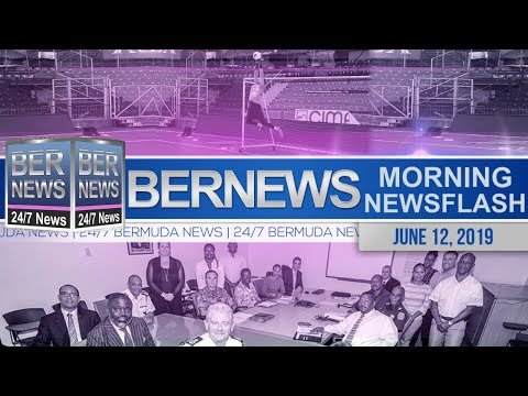 Bernews Newsflash For Wednesday, June 12, 2019