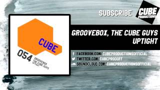 GROOVEBOX, THE CUBE GUYS - Uptight [Official]