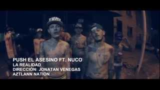 Push El Asesino Feat. Nuco - La Realidad | Video Oficial | HD