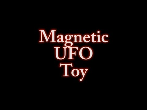 Magnetic UFO Toy shows advanced propulsion probabilities