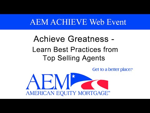 American Equity Mortgage Hangout - Achieve Greatness: Learn Best Practices from Top Selling Agents