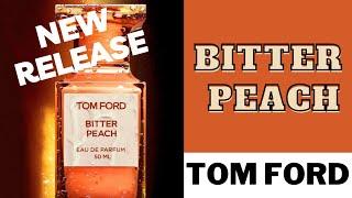 Review nước hoa BITTER PEACH - TOM FORD (2020)