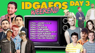 IDGAFOS Weekend Takeover - Day 3