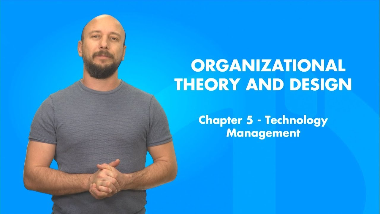 Organizational Theory And Design Chapter 5 Summary Youtube