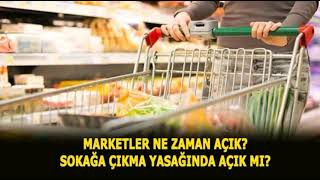 Marketler Ne Zaman Açık? Sokağa Çıkma Yasağında Marketler Açık mı?