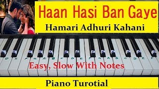 Hasi Ban Gaye Piano Turorial Easy and Slow With Notations From Hamari Adhuri Kahani