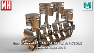 How to model a CRANKSHAFT with PISTONS in Maya 2018