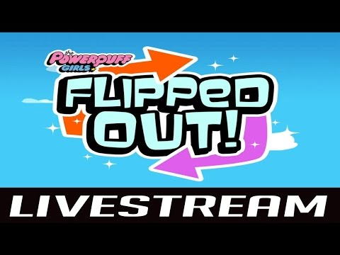 Flipped Out – The Powerpuff Girls (by Turner Broadcasting System) - iOS / Android - HD LiveStream