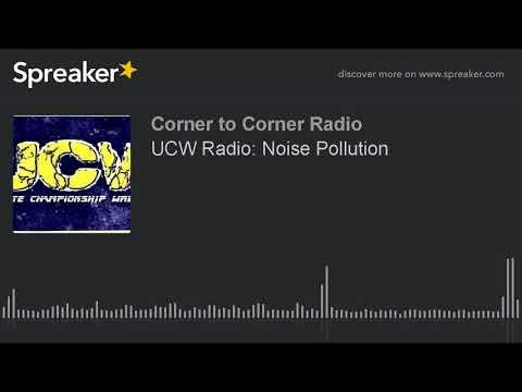 UCW Radio: Noise Pollution