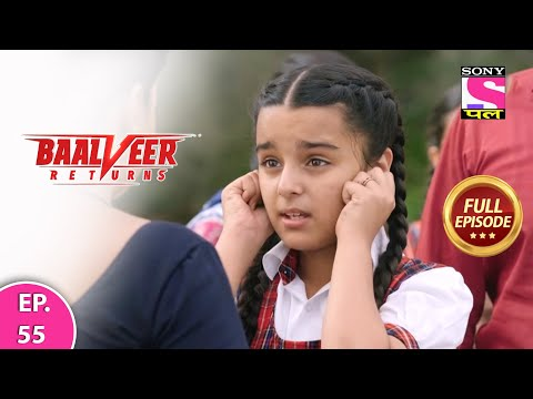 Baalveer Returns | Full Episode | Episode 55 | 18th December, 2020