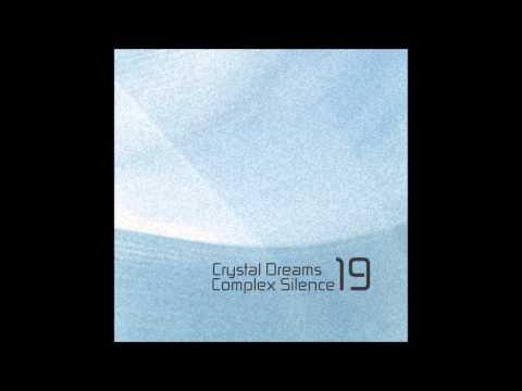 Crystal Dreams - Complex Silence 19 (Full Album)