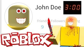 I ADDED JOHN DOE AS a FRIEND IN ROBLOX AT 3:00 AM (Da Madrugada) REAL CASE CARE!