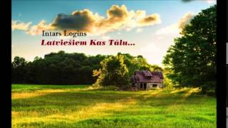Intars Logins - Latviešiem Kas Tālu