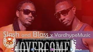 Slash & Blass - Overcome [On Time Riddim] February 2019