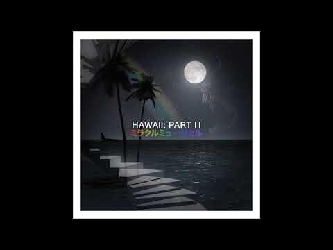 ミラクルミュージカル — HAWAII PART: II (Full Album)