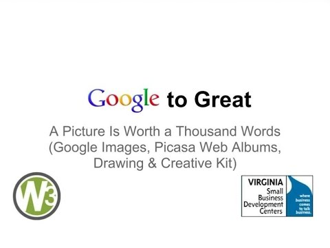 A Picture Is Worth a Thousand Words (Google Images, Picasa Web Albums, Drawing & Creative Kit)