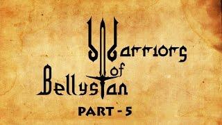 WARRIORS OF BELLYSTAN ( PART 5 )