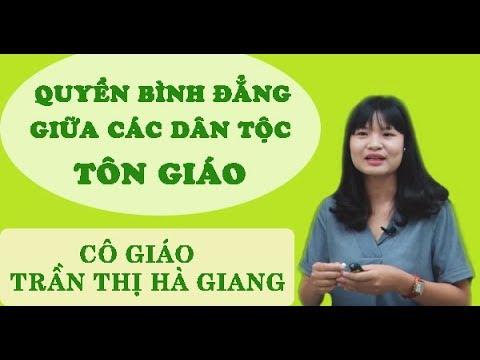 Quyền bình đẳng giữa các dân tộc tôn giáo (T2 ) – GDCD 12 – CôTrần Thị Hà Giang