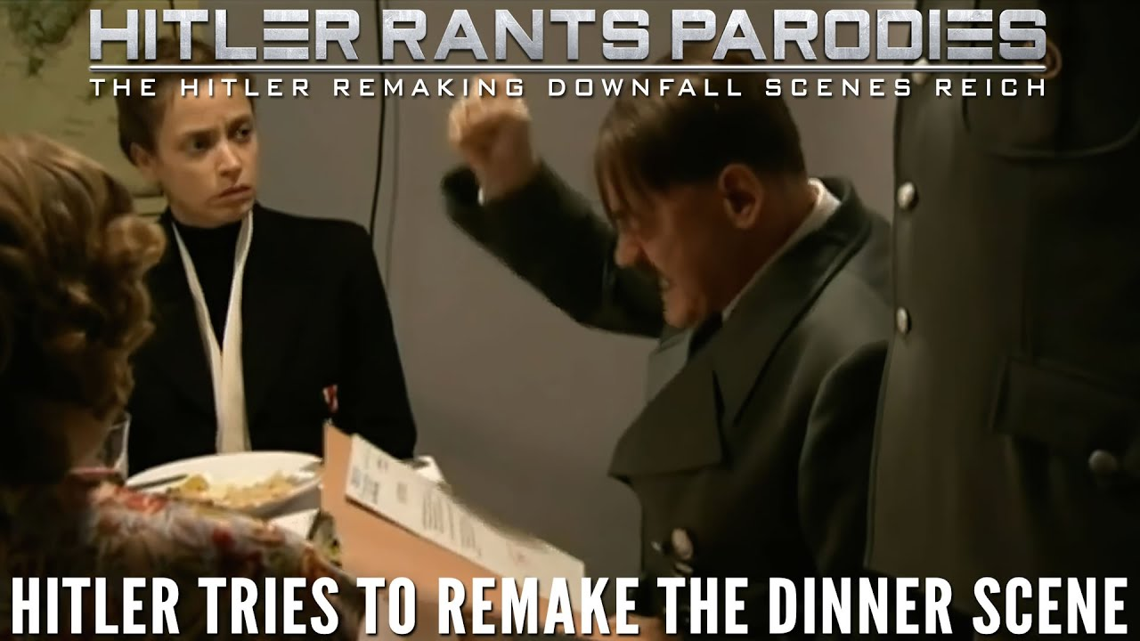 Hitler tries to remake the dinner scene