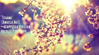 Gambar cover [Yorozuya] Tegami ~ Haikei Juugo no Kimi e~/手紙 ~拝啓 十五の君へ~ - Angela Aki /アンジェラ·アキ - Acappella「歌って みた」