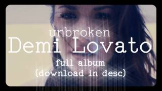 Demi Lovato UNBROKEN FULL ALBUM DOWNLOAD!!