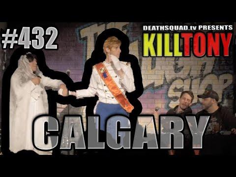kill-tony-#432---calgary