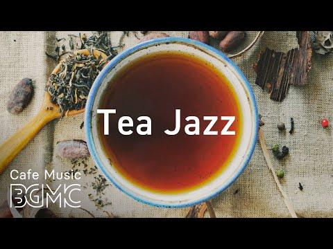 Tea Jazz -  Beautiful Instrumental Piano & Guitar Jazz for Work, Study, Reading