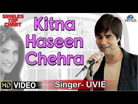 Kitna Haseen Chehra - Feat : Uvie | SINGLES TOP...